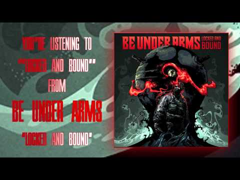 Be Under Arms - Locked and Bound [Full EP Stream]