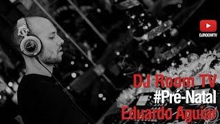 DJ Room #Pre-Natal | Eduardo Aguiar