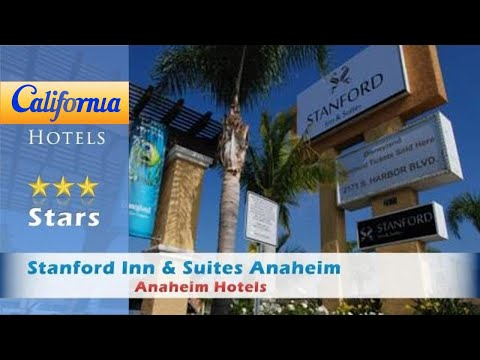 Stanford Inn & Suites Anaheim, Anaheim Hotels - California