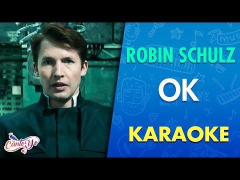 Robin Schulz - OK (Karaoke) I  CantoYo