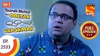 Taarak Mehta Ka Ooltah Chashmah - Ep 2533 - Full Episode - 15th August, 2018