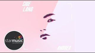 Andrea Brillantes - Sige Lang (Audio)