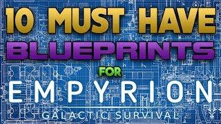10 MUST HAVE BLUEPRINTS for Alpha 10 | Starter Edition | Empyrion Galactic Survival
