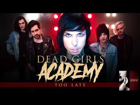 Dead Girls Academy - Too Late (Audio)