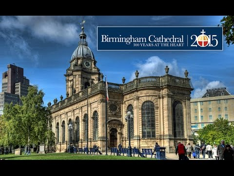 Celebrating 300 years of faith in Birmingham - The Church which became a Cathedral