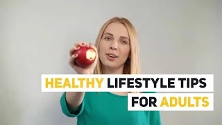 Best healthy lifestyle tips for adults by educational anion