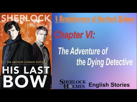 """[MultiSub] Sherlock Holmes Story - His Last Bow: """" The Adventure of the Dying Detective """""""