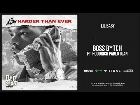 Lil Baby - Boss Bitch Ft. HoodRich Pablo Juan (Harder Than Ever)