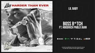 Lil Baby - Boss Bitch Ft. HoodRich Pablo Juan (Harder Than Ever)