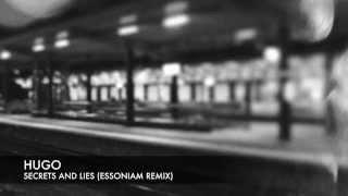 Hugo - Secrets & Lies (Essoniam Remix)