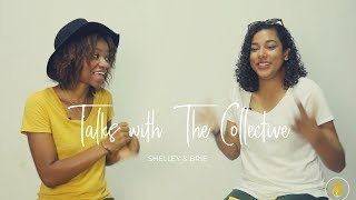 Talks With The Collective -Brie & Shelley