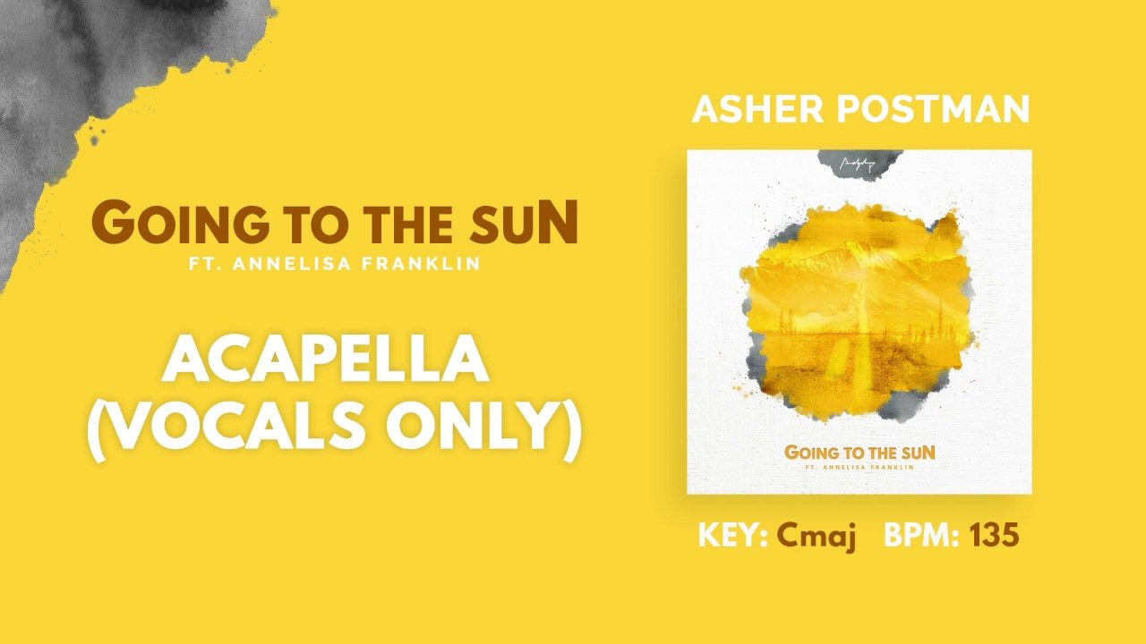 Asher Postman - Going to the Sun (Acapella - Vocals only