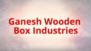 Wooden Box Manufacturer, Wooden Packaging Box