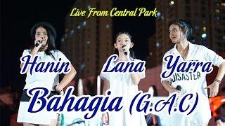 Video Bahagia - GAC (Cover) by Hanin, Lana, dan Yarra at Central Park download MP3, 3GP, MP4, WEBM, AVI, FLV Juli 2018