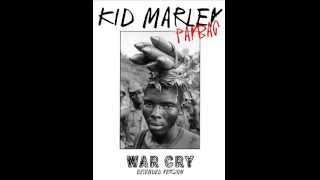 Kid MARLEY -War Cry Ft Paybac