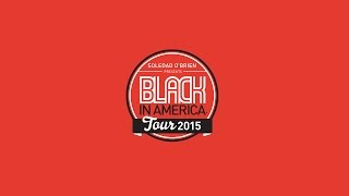 Black in America Tour 2015 Trailer