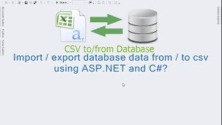 Import / export database data from / to csv using ASP.NET and C#(, 2013-11-15T15:49:08.000Z)