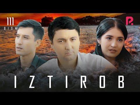 Iztirob (o'zbek Serial)   Изтироб (узбек сериал) 111-qism