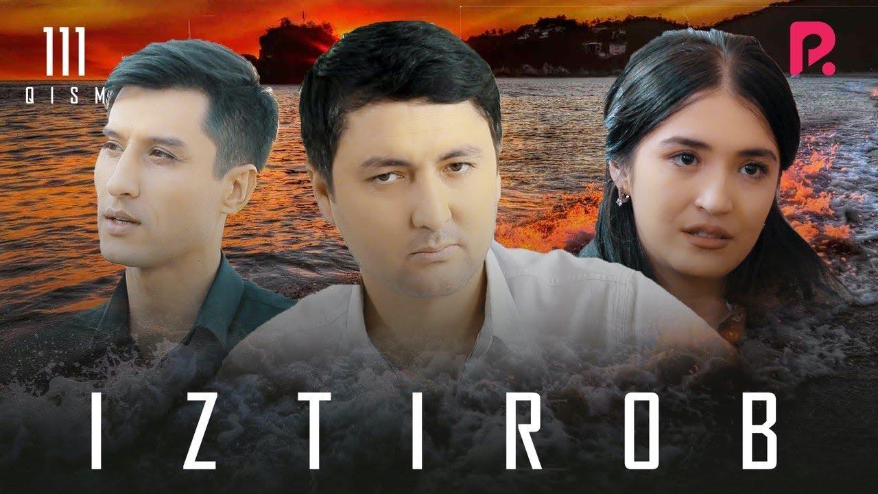 Iztirob (o'zbek serial) | Изтироб (узбек сериал) 111-qism