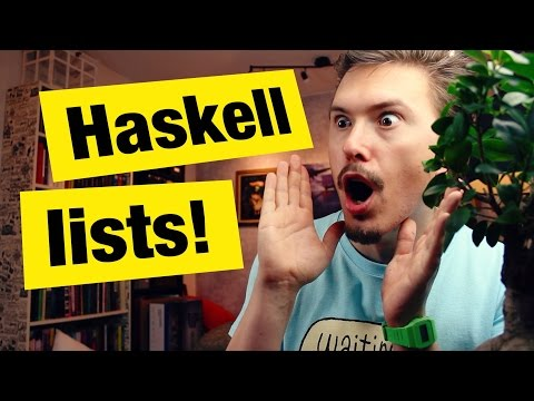 Haskell lists - FunFunFunction #39