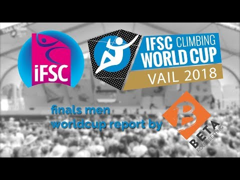 IFSC Boulder Worldcup 2018 // Vail Men Final Report Highlights