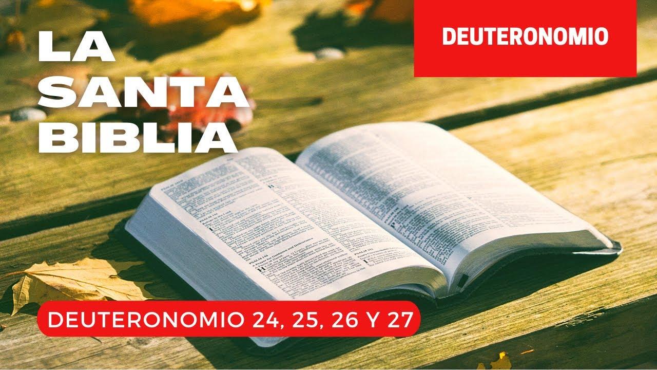 DEUTERONOMIO 24, 25, 26, 27 (DÍA 59) LA SANTA BIBLIA || Biblia hablada ||
