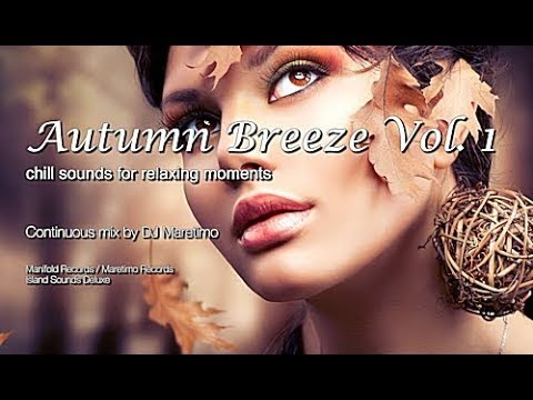 DJ Maretimo  🎧  Autumn Breeze Vol.1 (Full Album) 1+ Hours, HD, Continuous Mix, Lounge Music