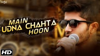 New Hindi Songs 2016 - Main Udna Chahta Hoon - Kapil Jangir,Ruhaan - Bollywood Songs