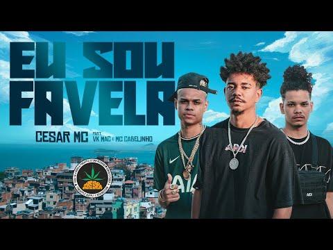 Cesar Mc – Eu Sou Favela ft. Vk Mac e Mc Cabelinho