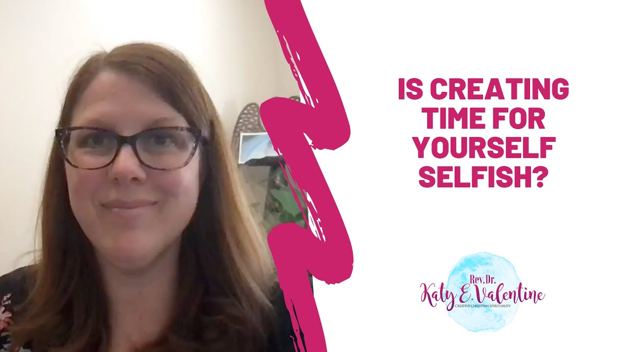 Is Creating Time for Yourself Selfish?
