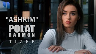 Polat Raxmon - Ashkim (tizer) | Полат Рахмон - Ашким (тизер)