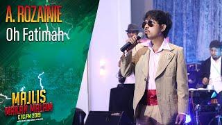 A. Rozainie - Oh Fatimah | Majlis Makan Malam CTC FM 2019
