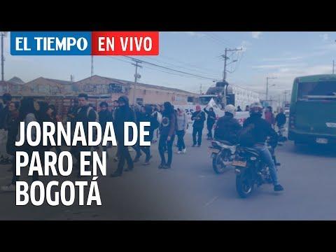 Así avanza la jornada de manifestaciones en Bogotá |EL TIEMPO