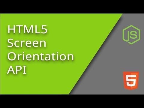 HTML5 Screen Orientation API