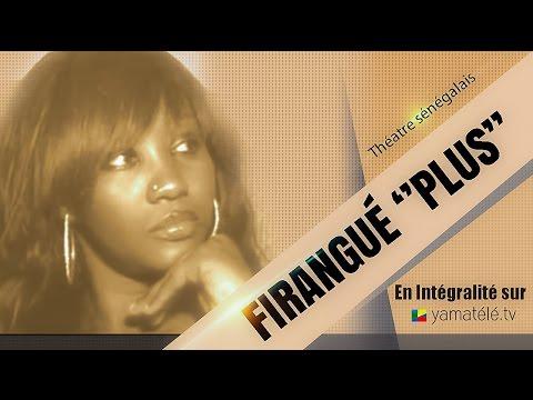 Firangué Plus - Théatre Sénégalais