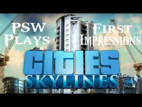 Cities Skylines - PSW First Impressions - Worth a Buy? (HD)