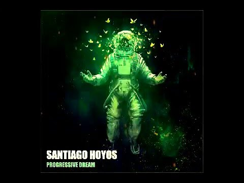 Santiago Hoyos  - Progressive Dream (Original Mix)