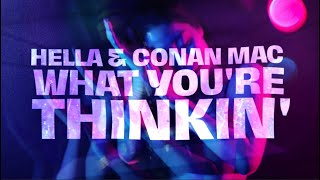 Hella & Conan Mac - What You're Thinkin' [Official Lyric Video]