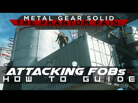 MGSV: TPP How to attack FOBs (Forward Operating Bases) Guide