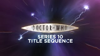 Doctor Who | Series 10 Title Sequence