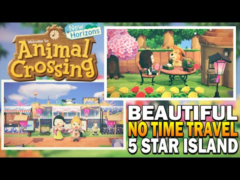 Beautiful 5 Star Island With No Time Travel! Animal Crossing New Horizons Island Tour