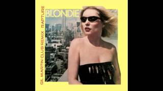 Blondie Rapture (Gil Martin Club Remix)