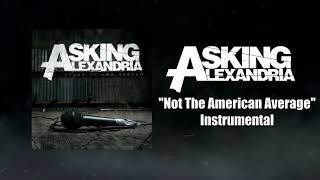 Asking Alexandria - Not The American Average Instrumental (Studio Quality)