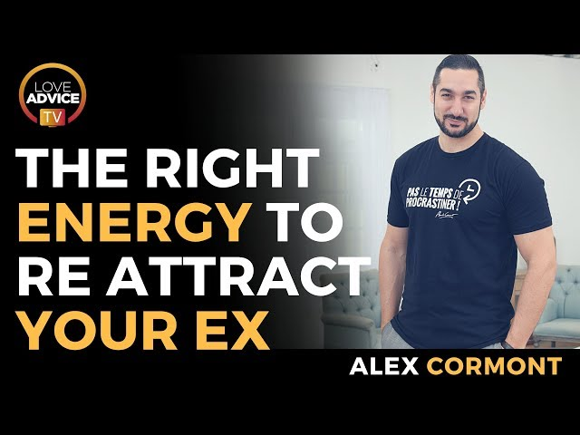 How To Re-Attract My Ex? The Power Of ENERGY!
