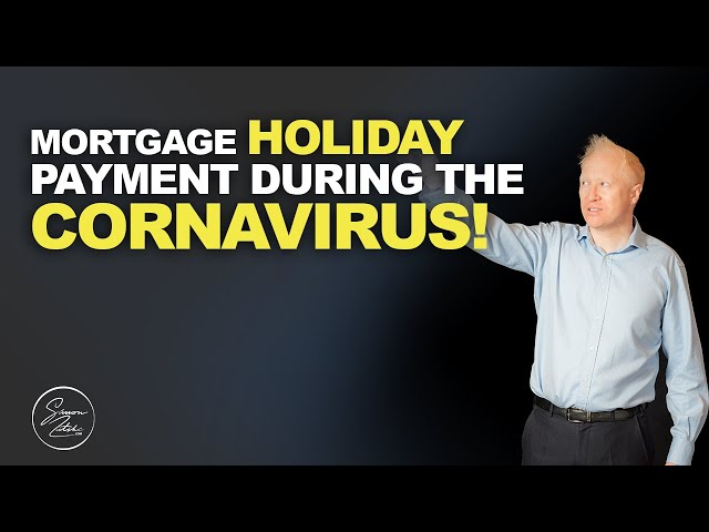 Mortgage Holiday Payment During Coronavirus | Should You Take Them? | Simon Zutshi