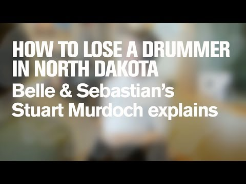 Belle & Sebastian: How to Lose a Drummer in North Dakota