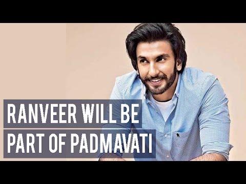 Ranveer Singh WILL be part of Padmavati! CONFIRMED!