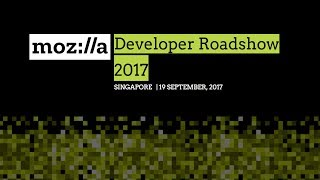 Mozilla Developer Roadshow - Singapore