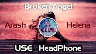Broken Angel (Arash.feat.Helena) ||  8D Audio 🎧
