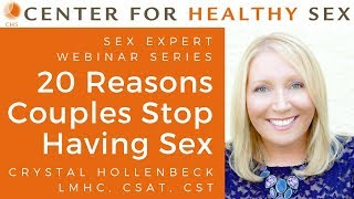 Sex Expert Webinar Series: 20 Reasons Couples Stop Having Sex w/ Dr. Crystal Hollenbeck